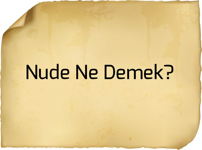 Photo of Nude Ne Demek?